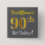 [ Thumbnail: Gray, Faux Gold 90th Birthday, With Custom Name Button ]