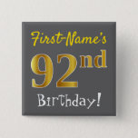 [ Thumbnail: Gray, Faux Gold 92nd Birthday, With Custom Name Button ]
