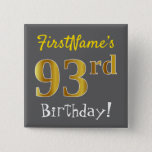 [ Thumbnail: Gray, Faux Gold 93rd Birthday, With Custom Name Button ]