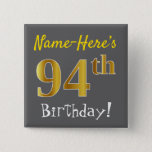 [ Thumbnail: Gray, Faux Gold 94th Birthday, With Custom Name Button ]