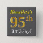 [ Thumbnail: Gray, Faux Gold 95th Birthday, With Custom Name Button ]