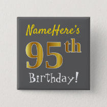 Gray, Faux Gold 95th Birthday, With Custom Name Pinback Button