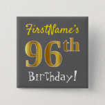 [ Thumbnail: Gray, Faux Gold 96th Birthday, With Custom Name Button ]