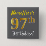 [ Thumbnail: Gray, Faux Gold 97th Birthday, With Custom Name Button ]