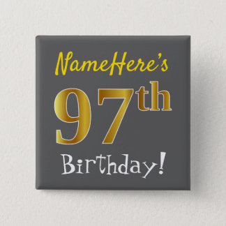 Gray, Faux Gold 97th Birthday, With Custom Name Button