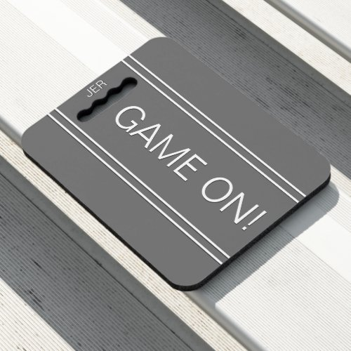Gray GAME ON Quote Monogrammed Stadium Sports Seat Cushion