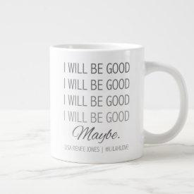 Gray 'I Will Be Good' Jumbo Mug - Lilah Love
