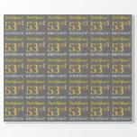 "[ Thumbnail: Gray, Imitation Gold Look ""53rd Birthday"" Wrapping Paper ]"