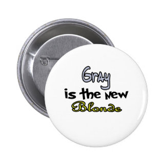 Gray Is The New Blonde Pinback Button