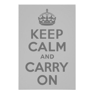 Gray Keep Calm and Carry On Poster