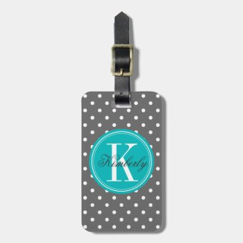 Gray Polka Dot With Teal Monogram Bag Tag by OrganicSaturation at Zazzle