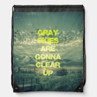 Gray Skies are Gonna Clear Up Quote Drawstring Backpack