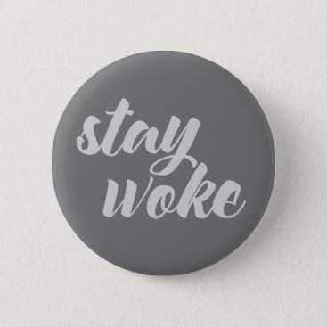 trendythings Gray Stay Woke Pinback Button