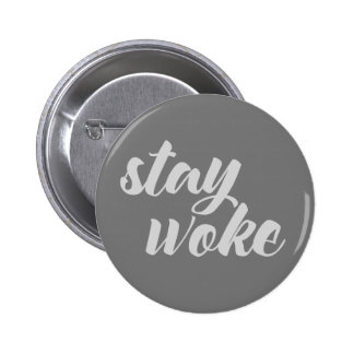 Gray Stay Woke Pinback Button
