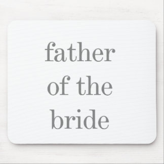 Gray Text Father of Bride Mouse Pads
