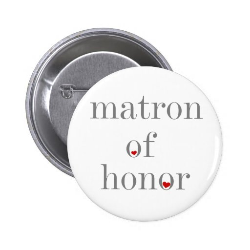 Gray Text Matron of Honor Pinback Buttons