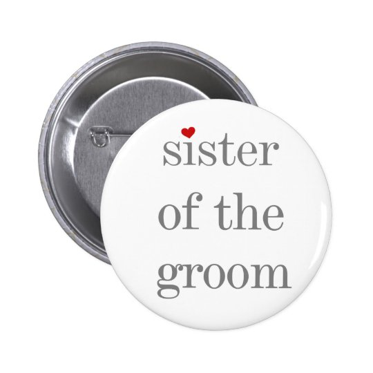 Gray Text Sister of the Groom Button