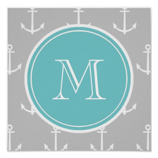 Gray White Anchors Pattern, Teal Monogram Posters