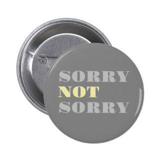 Gray Yellow Sorry Not Sorry Button