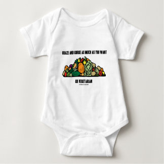 Graze And Gorge As Much As You Want Go Vegetarian Baby Bodysuit