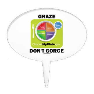 Graze Don't Gorge (MyPlate Diet Food Group Humor) Cake Topper