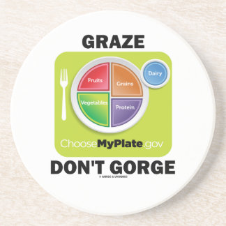 Graze Don't Gorge (MyPlate Diet Food Group Humor) Coaster