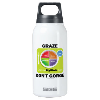 Graze Don't Gorge (MyPlate Diet Food Group Humor) Insulated Water Bottle