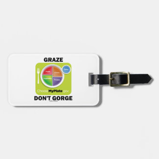 Graze Don't Gorge (MyPlate Diet Food Group Humor) Bag Tags