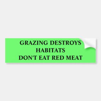 GRAZING DESTROYS HABITATSDON'T EAT RED MEAT CAR BUMPER STICKER
