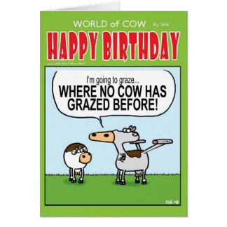 Grazing Where No Cow Has Grazed Before! Greeting Card