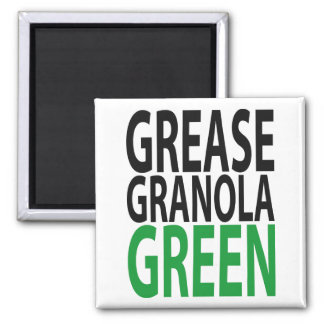 grease, granola, GREEN! Magnet