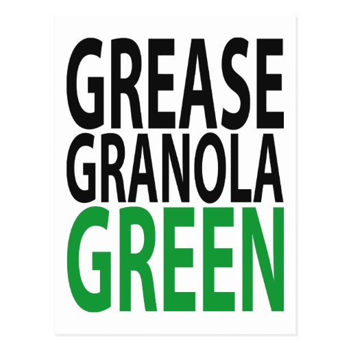 grease, granola, GREEN! Postcards