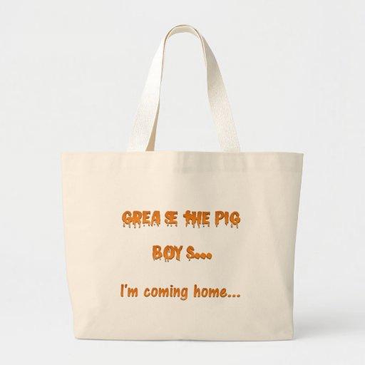 Grease the pig boys I'm coming home Jumbo Tote Bag