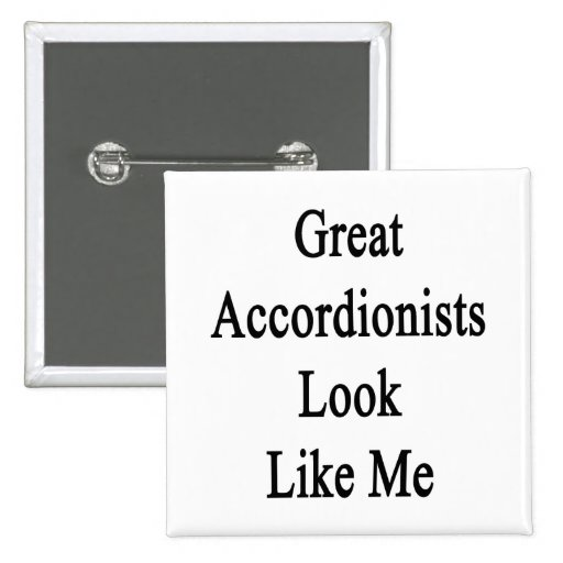 Great Accordionists Look Like Me 2 Inch Square Button