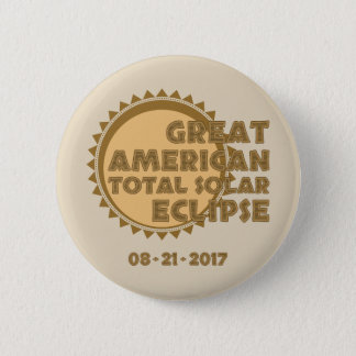 Great American Total Solar Eclipse - 2017 Button