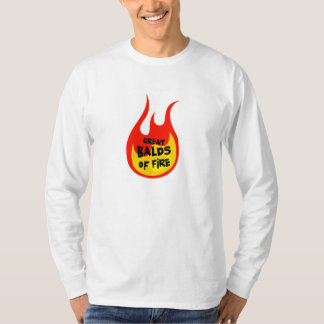 GREAT BALDS OF FIRE T-Shirt