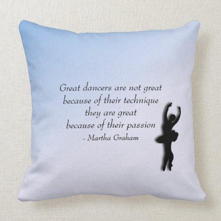 Great Ballet Dancer Motivational Pillow