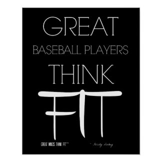 Great Baseball Players Think Fit - Black Poster