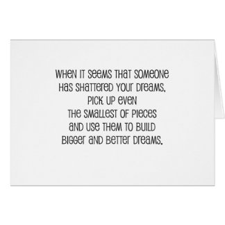 """Great, """"Bigger and Better Dreams"""" Card"""