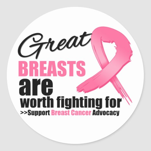 GREAT BREAST are WORTH FIGHTING FOR Stickers