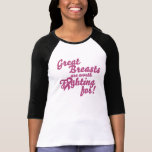 Great Breasts are worth fighting for T-shirt