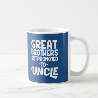 Great Brothers get Promoted to Uncle Coffee mug