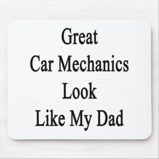 Great Car Mechanics Look Like My Dad Mouse Pad