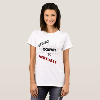 Great Cosplay Is Miserable - pow T-Shirt