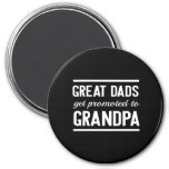 Great Dads Get Promoted To Grandpa 3 Inch Round Magnet