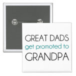 Great Dads Get Promoted To Grandpa 2 Inch Square Button