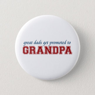 Great Dads Get Promoted to Grandpa Button