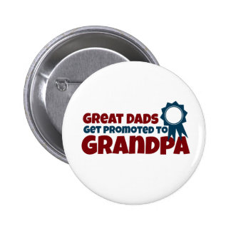 Great Dads Get Promoted to Grandpa Buttons