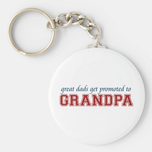 Great Dads Get Promoted to Grandpa Key Chain