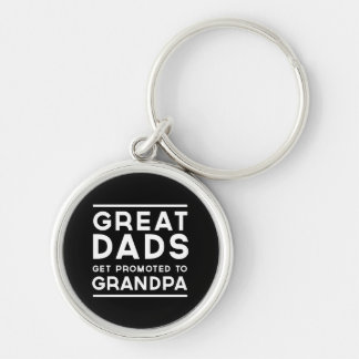 Great Dads Get Promoted To Grandpa Keychain